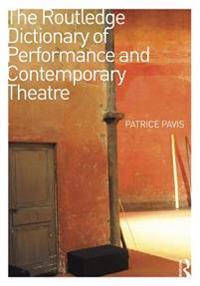 Routledge Dictionary of Performance and Contemporary Theatre