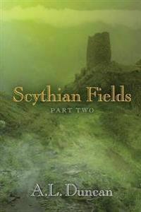 Scythian Fields - Part Two