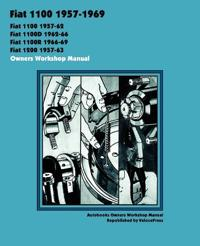 Fiat 1100, 1100d, 1100r & 1200 1957-1969 Owners Workshop Manual