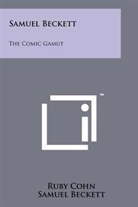 Samuel Beckett: The Comic Gamut