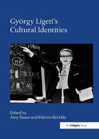 György Ligeti's Cultural Identities