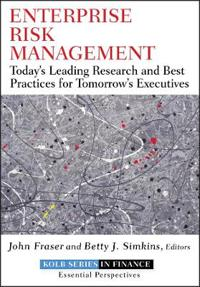 Enterprise Risk Management: Today's Leading Research and Best Practices for Tomorrow's Executives
