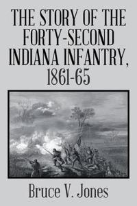 The Story of the Forty-second Indiana Infantry, 1861-65