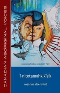 I-Nitotamahk Kisik (Cree Edition)