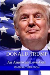 Donald Trump: An American Love-Fest