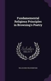 Fundamemental Religious Principles in Browning's Poetry