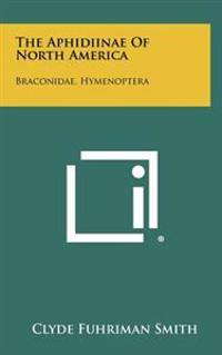 The Aphidiinae of North America: Braconidae, Hymenoptera