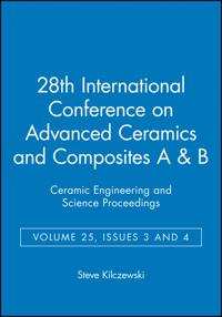 28th International Conference on Advanced Ceramics and Composites A & B: Ce