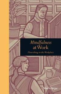 Mindfulness at work - flourishing in the workplace