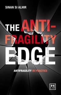 The Anti-Fragility Edge