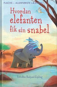 Hvordan elefanten fik sin snabel
