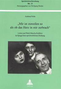 «mir Ist Zuweilen So ALS OB Das Herz in Mir Zerbrach»: Leben Und Werk Mascha Kalékos Im Spiegel Ihrer Sprichwoertlichen Dichtung