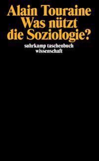Was nützt die Soziologie?