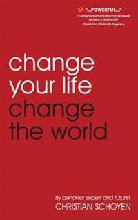 Change Your Life Change the World