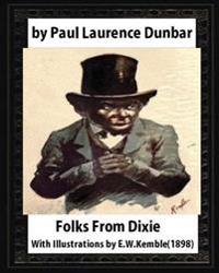 Folks from Dixie(1898), by Paul Laurence Dunbar and E. W. Kemble: Edward W. Kemble(january 18,1861 - September 19,1933)