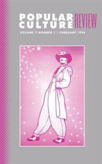 Popular Culture Review: Vol. 7, No. 1, February 1996