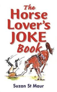 Horse lovers joke book - over 400 gems of horse-related humour