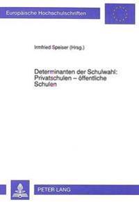 Determinanten Der Schulwahl: Privatschulen - Oeffentliche Schulen