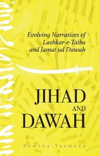 Jihad and Dawah: Evolving Narratives of Lashkar-E-Taiba and Jamat Ud Dawah