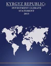 Kyrgyz Republic: Investment Climate Statement 2015