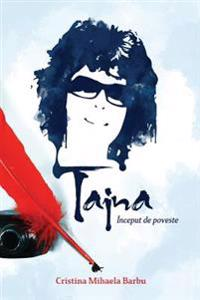 Taina, Inceput de Poveste...: Volumul 1
