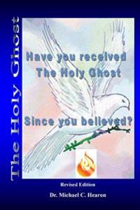 Have You Received the Holy Ghost: Since You Believed?