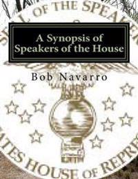 A Synopsis of Speakers of the House