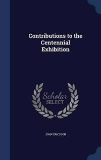 Contributions to the Centennial Exhibition