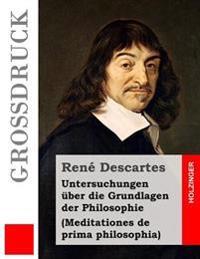 Untersuchungen Uber Die Grundlagen Der Philosophie (Grodruck): Meditationes de Prima Philosophia
