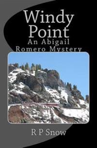 Windy Point: An Abigail Romero Mystery
