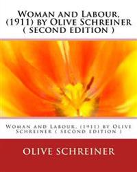 Woman and Labour, (1911) by Olive Schreiner ( Second Edition )
