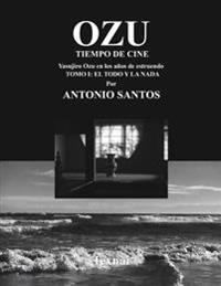 Ozu Tomo I: El Todo y La NADA: Tiempo de Cine