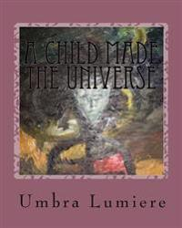 A Child Made the Universe: Umbralumiere Moves Schools