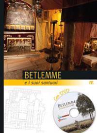 Betlemme E I Suoi Santuari: Con DVD