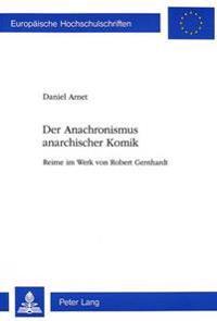 Der Anachronismus Anarchischer Komik: Reime Im Werk Von Robert Gernhardt