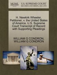 H. Newkirk Wheeler, Petitioner, V. the United States of America. U.S. Supreme Court Transcript of Record with Supporting Pleadings