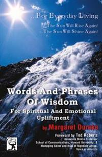 Words and Phrases of Wisdom for Spiritual and Emotional Upliftment