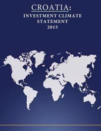 Croatia: Investment Climate Statement 2015
