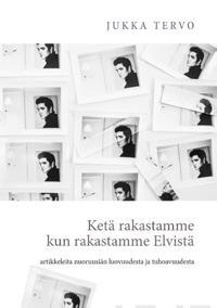 Ketä rakastamme kun rakastamme Elvistä