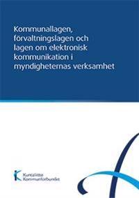 Kommunallagen, förvaltningslagen och lagen om elektronisk kommunikation i myndigheternas verksamhet