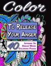 Color to Release Your Anger - Black Edition: The Adult Coloring Book with Intense 3D Swear Word Coloring Book Pages (Adult Coloring Books, Coloring Bo