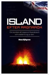 Island efter Ragnarök : om konsten att skapa en finanskrasch och snabbt ta sig ur den