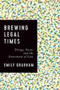 Brewing Legal Times: Things, Form, and the Enactment of Law