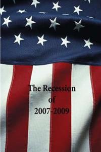 The Recession of 2007-2009