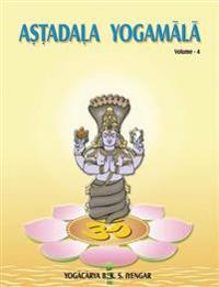 Astadala Yogamala Vol.4 the Collected Works of B.K.S Iyengar