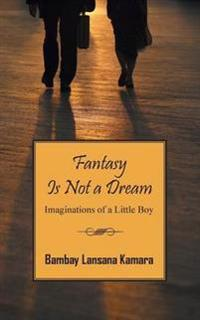 Fantasy Is Not a Dream