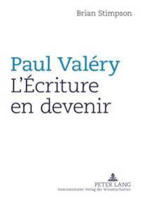 Paul Valéry: l'Écriture En Devenir