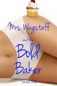 Mrs. Wagstaff and the Bold Baker