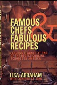 Famous Chefs & Fabulous Recipes: Lessons Learned at One of the Oldest Cooking Schools in America