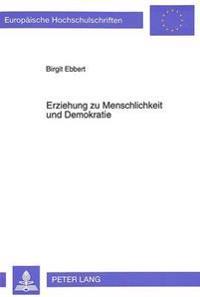 Erziehung Zu Menschlichkeit Und Demokratie: Erich Kaestner Und Seine Zeitschrift 'Pinguin' Im Erziehungsgefuege Der Nachkriegszeit